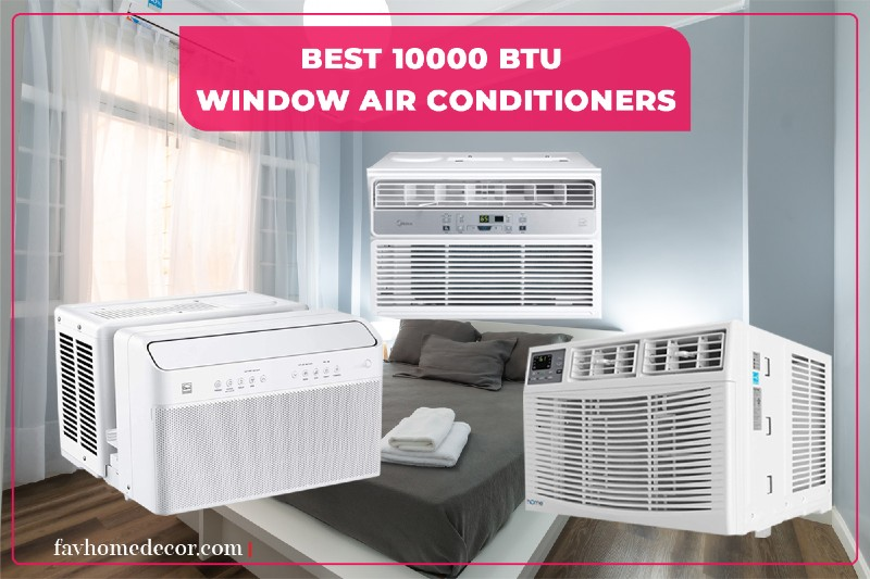 Best 10000 BTU Window Air Conditioner 2020