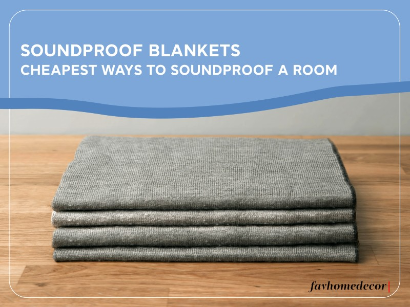 Soundproof Blankets_ Cheapest Ways To Soundproof A Room