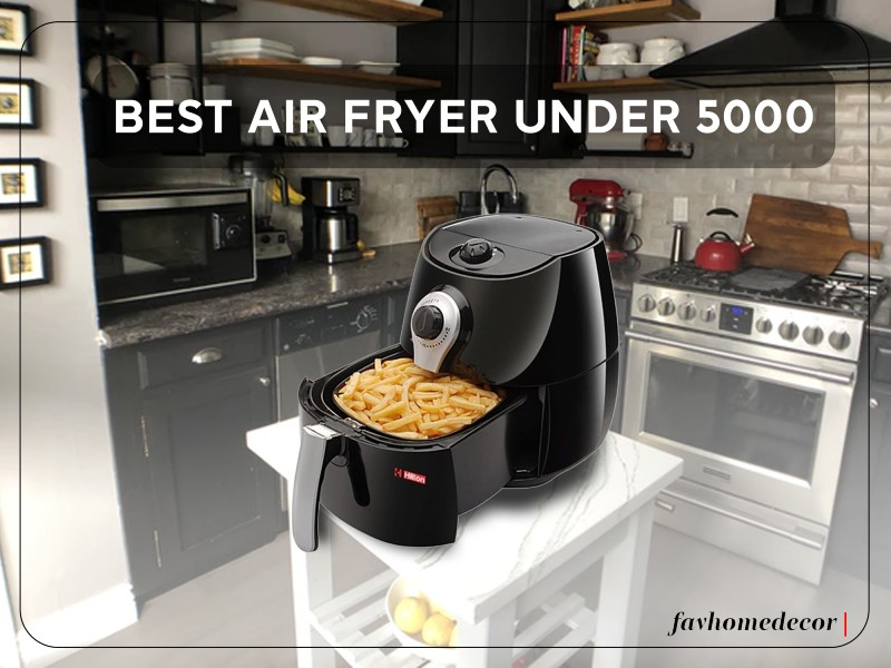 Best Air Fryer Under 5000