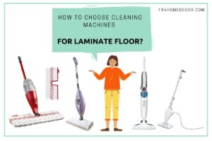 best ways to choose the cleaning machines for laminate floors