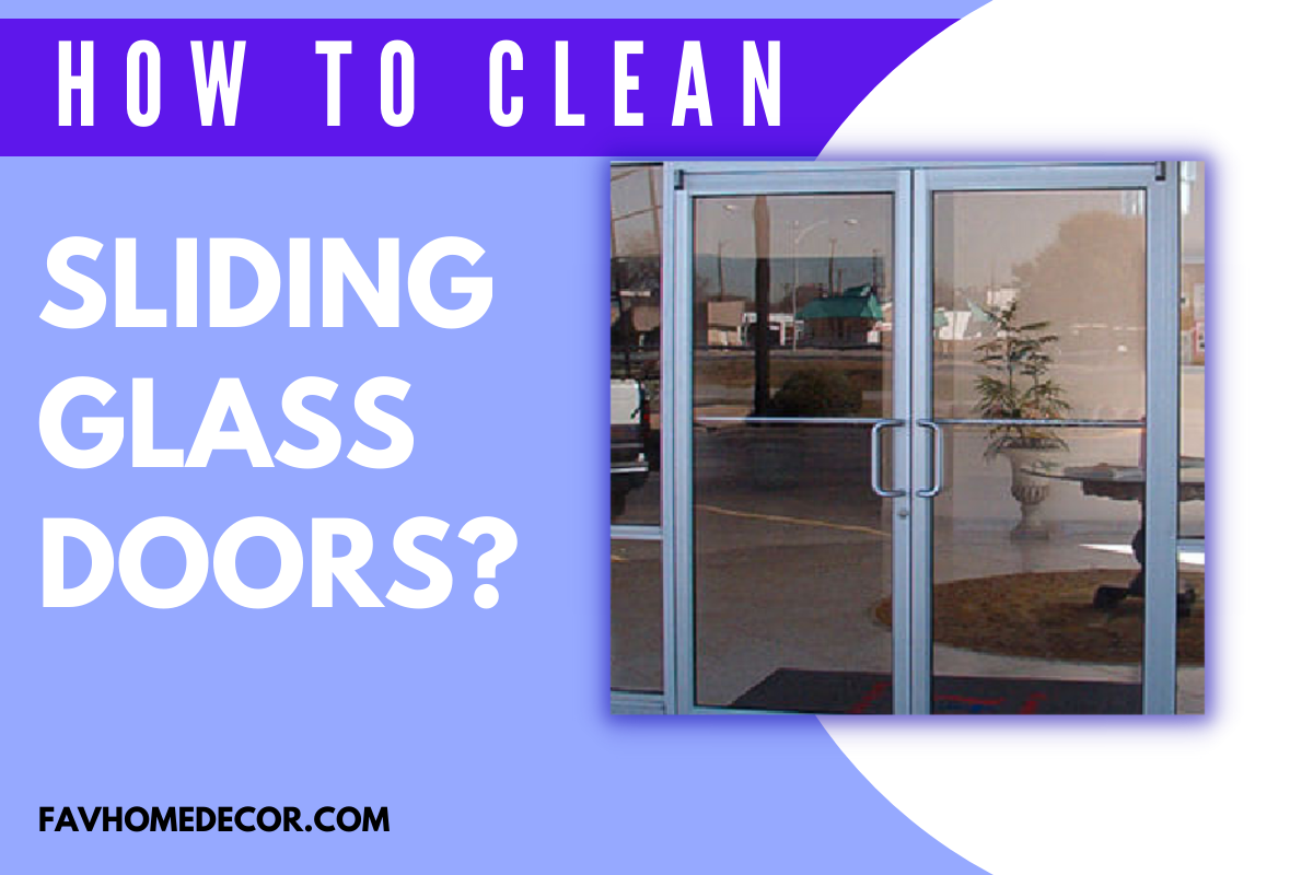"""picture of a sliding door at the right side and a heading of """"How To Clean Sliding Glass Door"""""""